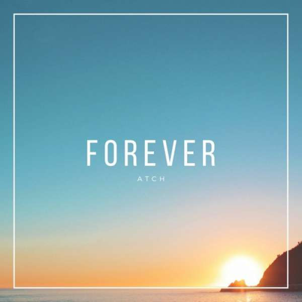 Atch - Forever