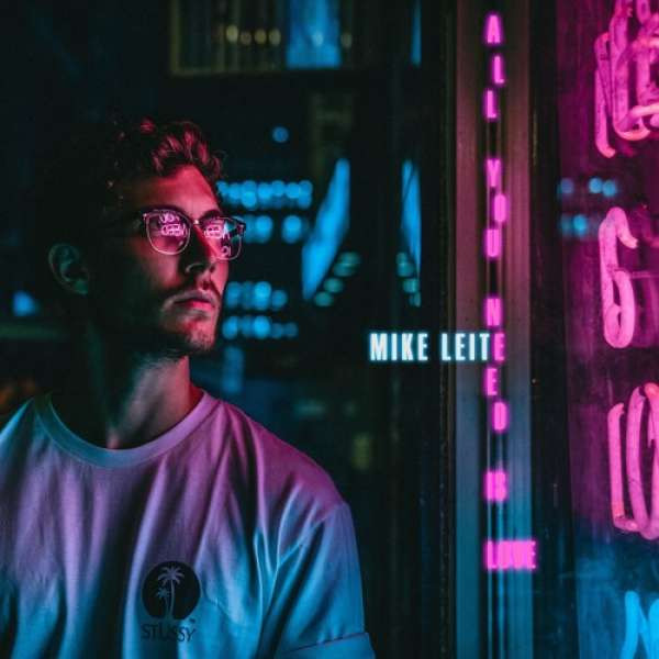 Mike Leite - All You Need Is Love