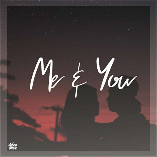 MusicbyAden - Me & You