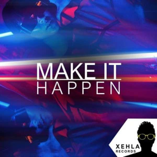 XEHLA - Make It Happen