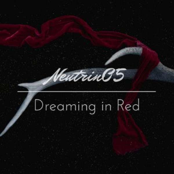 Neutrin05 - Dreaming in Red