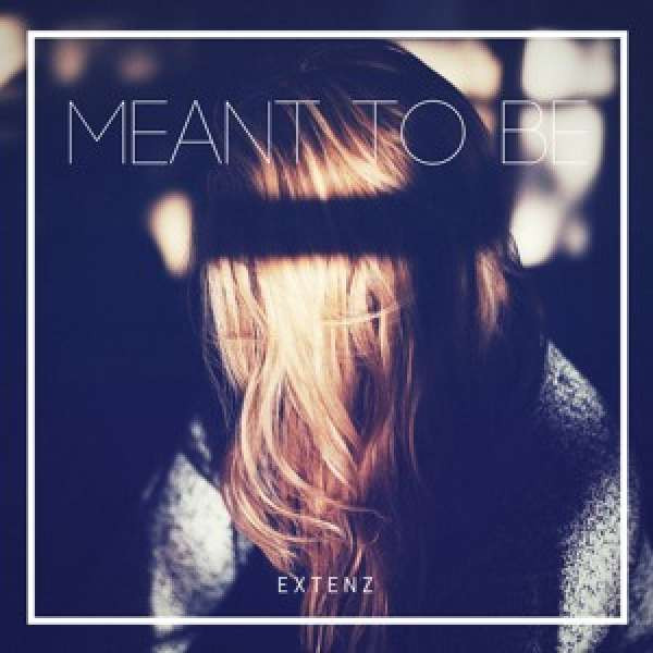 Extenz - Meant To Be