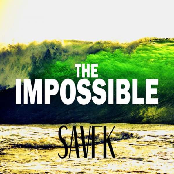 Savfk - The Impossible