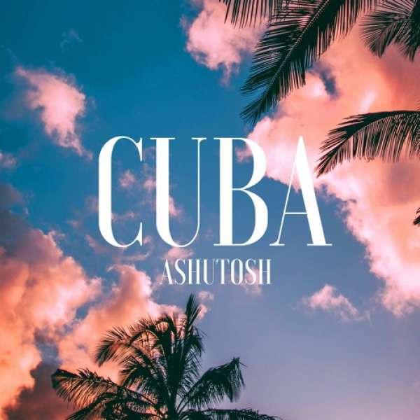 ASHUTOSH - Cuba