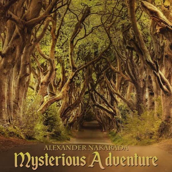 Alexander Nakarada - Mysterious Adventure