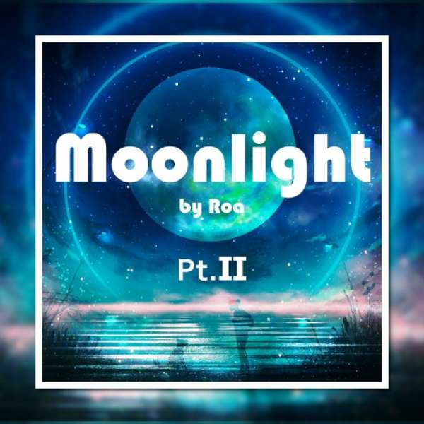 Roa - Moonlight pt.2