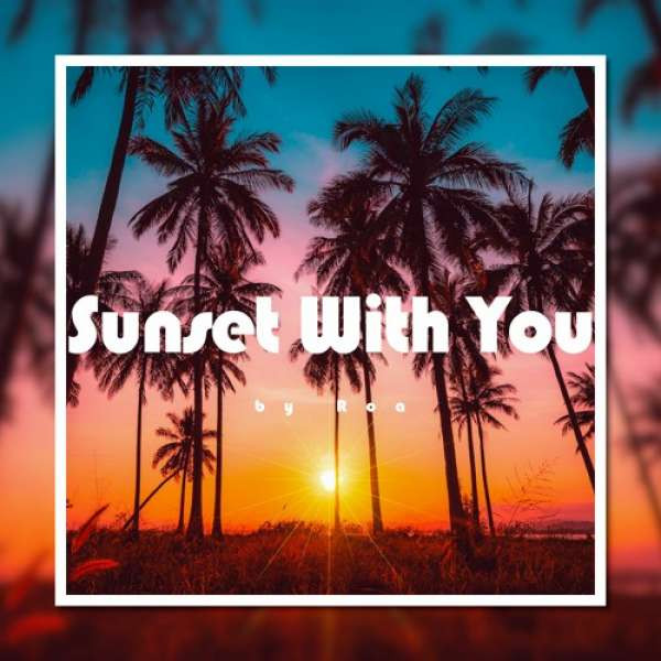 Roa - Sunset With You